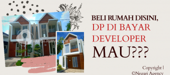 Promo Harga Rumah DP Dibayar Developer